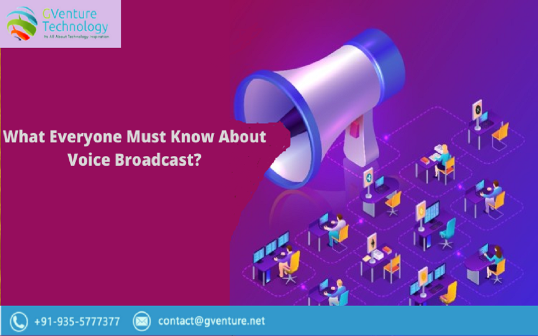 What Everyone Must Know About Voice Broadcast?