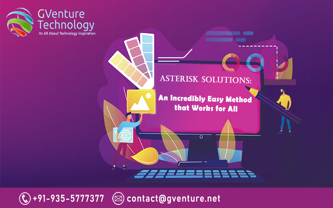 Asterisk Solutions: An Incredibly Easy Method that Works for All