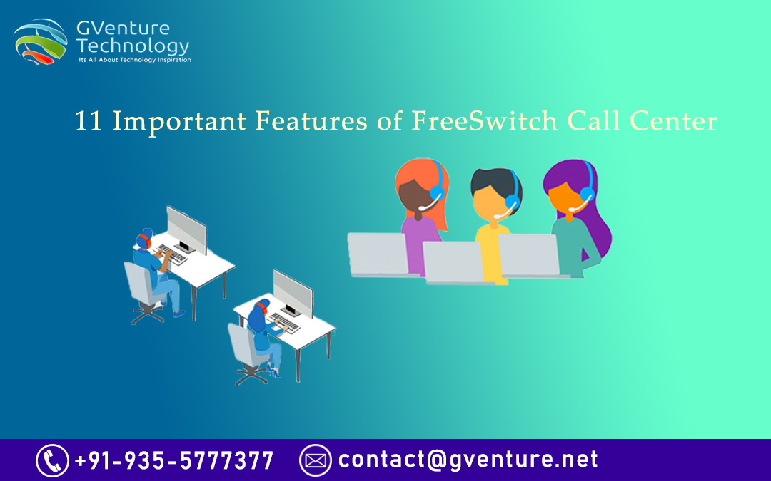 11 Important Features of FreeSwitch Call Center